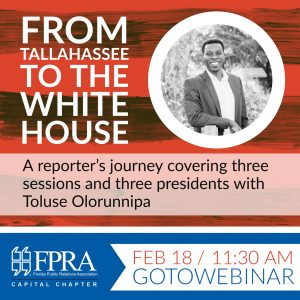 From Tallahassee to the White House: A reporter's journey covering three sessions and three presidents @ GoToMeeting |  |  |
