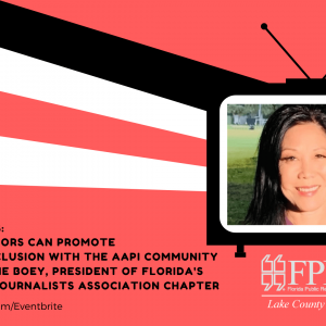FPRA Lake presents How to Promote Diversity and Inclusion with the AAPI community @ Zoom |  |  |