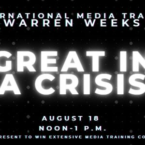 FPRA Lake presents 'Be Great in a Crisis' with International Media Trainer Warren Weeks @ Zoom |  |  |